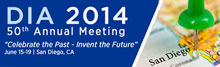 "DIA 2014 50th annual meeting ""Celebrate the Past - Invent the Future"" June 15-19 San Diego, CA"